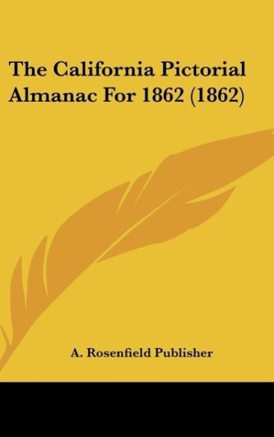 The California Pictorial Almanac for 1862 (1862)