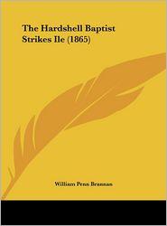 The Hardshell Baptist Strikes Ile (1865) - William Penn Brannan
