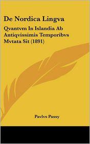 De Nordica Lingva: Qvantvm In Islandia Ab Antiqvissimis Temporibvs Mvtata Sit (1891) - Pavlvs Passy