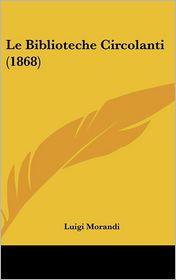 Le Biblioteche Circolanti (1868) - Luigi Morandi