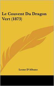 Le Couvent Du Dragon Vert (1873)