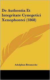 De Authentia Et Integritate Cynegetici Xenophontei (1868) - Adolphus Brennecke