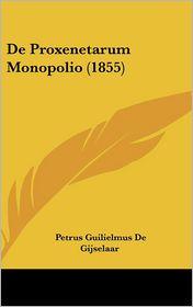 De Proxenetarum Monopolio (1855) - Petrus Guilielmus De Gijselaar