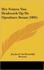 Het Venten Van Drukwerk Op De Openbare Straat (1895) - Jan Jacob Van Riemsdijk Kreenen