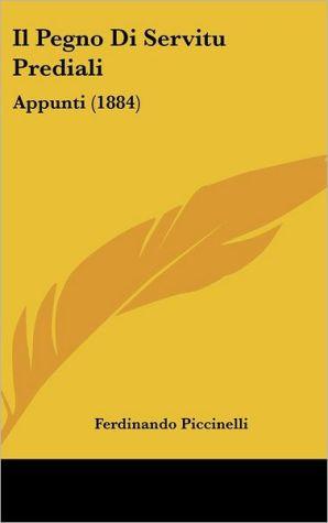 Il Pegno Di Servitu Prediali: Appunti (1884)