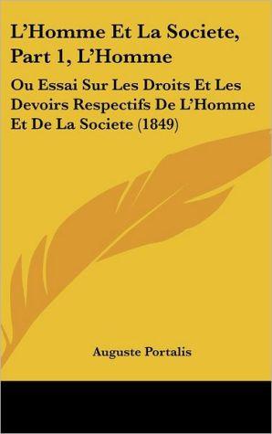 L'Homme Et La Societe, Part 1, L'Homme: Ou Essai Sur Les Droits Et Les Devoirs Respectifs De L'Homme Et De La Societe (1849)