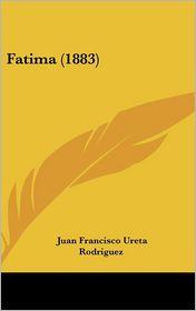 Fatima (1883) - Juan Francisco Ureta Rodriguez