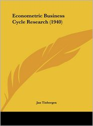 Econometric Business Cycle Research (1940) - Jan Tinbergen