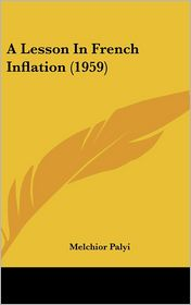 A Lesson In French Inflation (1959) - Melchior Palyi
