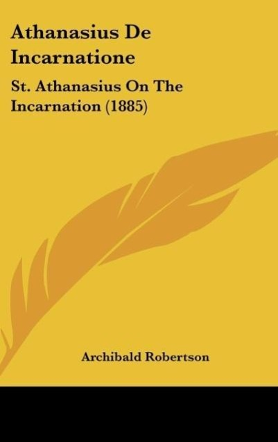 Athanasius de Incarnatione: St. Athanasius on the Incarnation (1885)