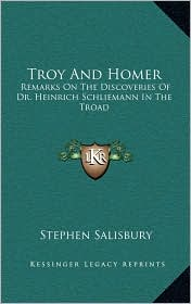 Troy And Homer - Stephen Salisbury