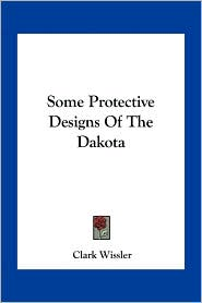 Some Protective Designs Of The Dakota - Clark Wissler