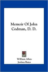 Memoir Of John Codman, D.D. - William Allen, Joshua Bates