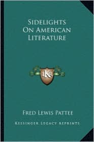 Sidelights on American Literature - Fred Lewis Pattee