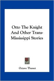 Otto the Knight and Other Trans-Mississippi Stories