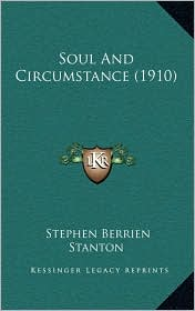 Soul And Circumstance (1910) - Stephen Berrien Stanton