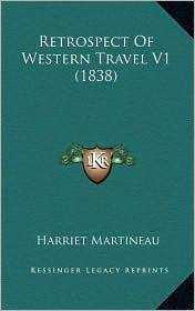 Retrospect Of Western Travel V1 (1838) - Harriet Martineau