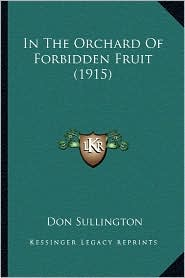 In The Orchard Of Forbidden Fruit (1915) - Don Sullington