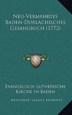 Neu-Vermehrtes Baden-Durlachisches Gesangbuch (1772) - Evangelisch Lutherische Kirche in Baden