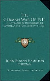 The German War of 1914: Illustrated by Documents of European History, 1815-1915 (1915)
