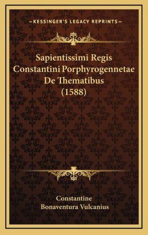 Sapientissimi Regis Constantini Porphyrogennetae de Thematibus (1588)