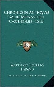 Chronicon Antiqvvm Sacri Monasterii Cassinensis (1616) - Matthaeo Laureto Hispano