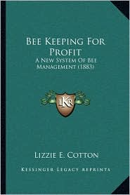 Bee Keeping for Profit: A New System of Bee Management (1883)