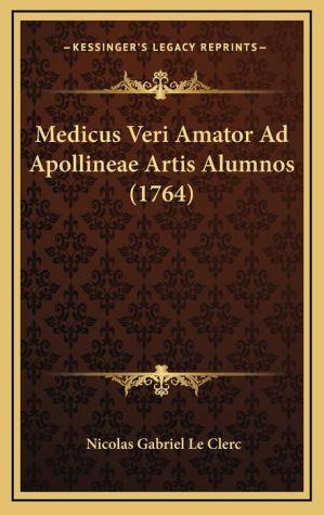 Medicus Veri Amator Ad Apollineae Artis Alumnos (1764)
