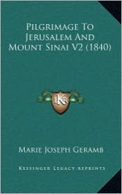 Pilgrimage to Jerusalem and Mount Sinai V2 (1840) - Marie Joseph Geramb