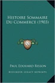 Histoire Sommaire Du Commerce (1903) - Paul Edouard Risson
