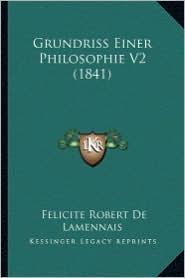 Grundriss Einer Philosophie V2 (1841) - Felicite Robert De Lamennais
