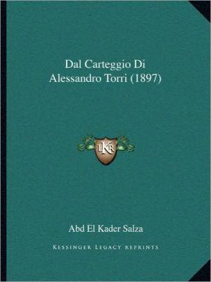 Dal Carteggio Di Alessandro Torri (1897)
