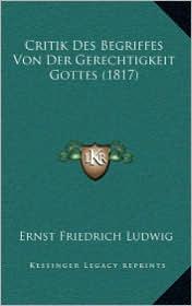 Critik Des Begriffes Von Der Gerechtigkeit Gottes (1817) - Ernst Friedrich Ludwig