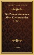 Die Pramonstratenser Abtei Knechtstenden (1904) - F Ehlen