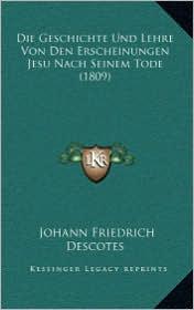 Die Geschichte Und Lehre Von Den Erscheinungen Jesu Nach Seinem Tode (1809)