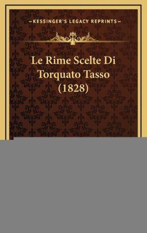Le Rime Scelte Di Torquato Tasso (1828)