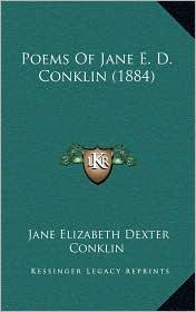 Poems Of Jane E.D. Conklin (1884) - Jane Elizabeth Dexter Conklin