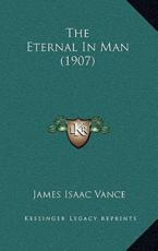 The Eternal in Man (1907) - James Isaac Vance