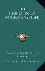 The Highlands of Aethiopia V2 (1844) - William Cornwallis Harris