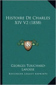 Histoire De Charles XIV V2 (1858) - Georges Touchard-Lafosse