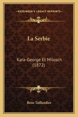 La Serbie - Rene Taillandier