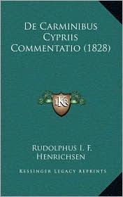 De Carminibus Cypriis Commentatio (1828) - Rudolphus I. F. Henrichsen