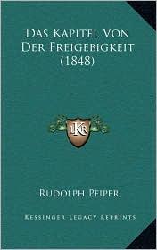Das Kapitel Von Der Freigebigkeit (1848) - Rudolph Peiper