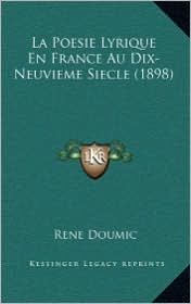 La Poesie Lyrique En France Au Dix-Neuvieme Siecle (1898) - Rene Doumic