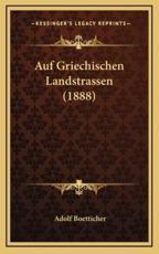 Auf Griechischen Landstrassen (1888) - Adolf Boetticher