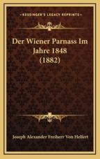 Der Wiener Parnass Im Jahre 1848 (1882) - Joseph Alexander Freiherr Von Helfert