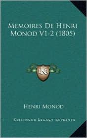 Memoires De Henri Monod V1-2 (1805) - Henri Monod