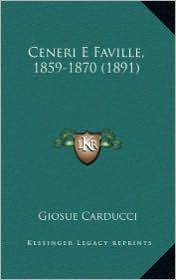 Ceneri E Faville, 1859-1870 (1891) - Giosue Carducci