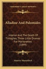 Alladine and Palomides - Maurice Maeterlinck