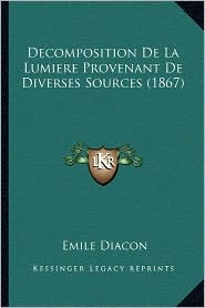 Decomposition de La Lumiere Provenant de Diverses Sources (1867) - Emile Diacon